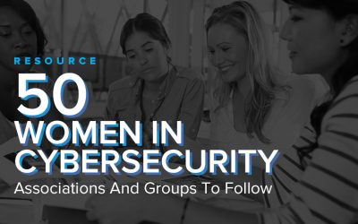 50 Women In Cybersecurity Associations And Groups To Follow