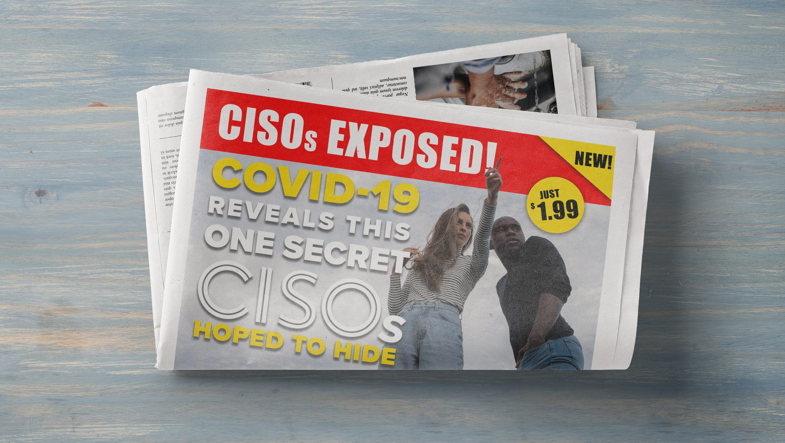 COVID19 Exposes This One Secret CISOs Hoped to Hide