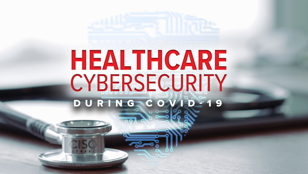 Healthcare Cybersecurity During COVID-19