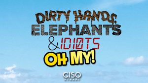 Dirty Hands, Elephants, and ID10Ts Oh My!