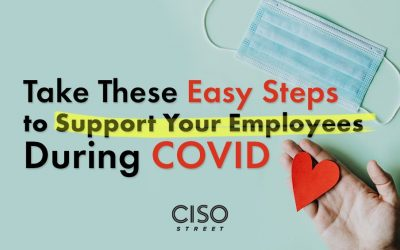 Take These Easy Steps to Support Your Employees During COVID