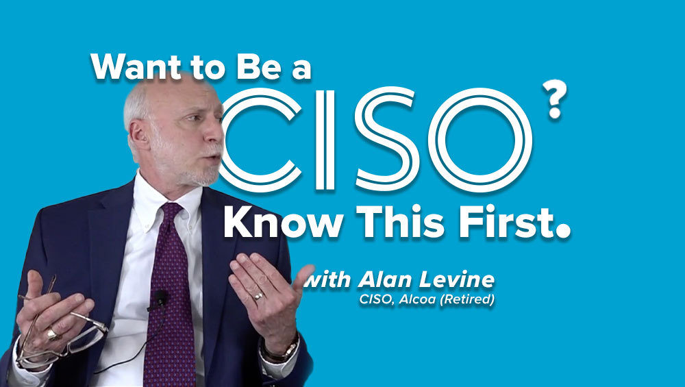 Want to Be a CISO? Know This First.