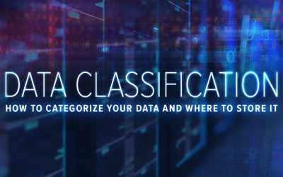Data Classification – How to Categorize It, Where to Store It