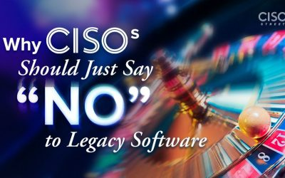 """Why CISOs Should Just Say """"No"""" to Legacy Software"""