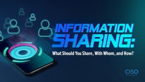 Information Sharing: What Should You Share, With Whom, and How?