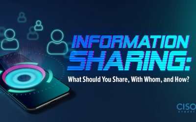 Information Sharing: What to Share, With Whom, & How